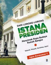Cover Dari Lorong-lorong Istana Presiden oleh Agus Dermawan T.
