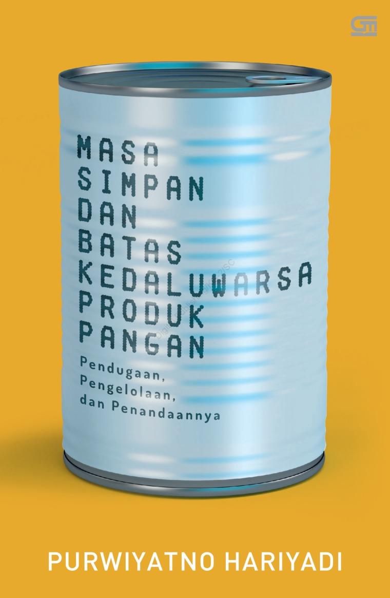 Buku Digital Masa Simpan dan Batas Kedaluwarsa Produk Pangan: Pendugaan, Pengelolaan, dan Penandaannya oleh Purwiyatno Hariyadi