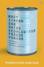 Cover Masa Simpan dan Batas Kedaluwarsa Produk Pangan: Pendugaan, Pengelolaan, dan Penandaannya oleh Purwiyatno Hariyadi