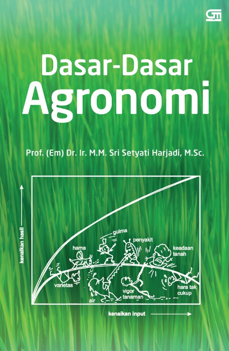 Buku Digital Dasar-Dasar Agronomi oleh Prof. (Em) Dr. Ir. M.M Sri Setyati Harjadi M.Sc
