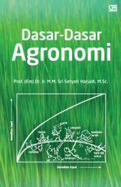 Cover Dasar-Dasar Agronomi oleh Prof. (Em) Dr. Ir. M.M Sri Setyati Harjadi M.Sc