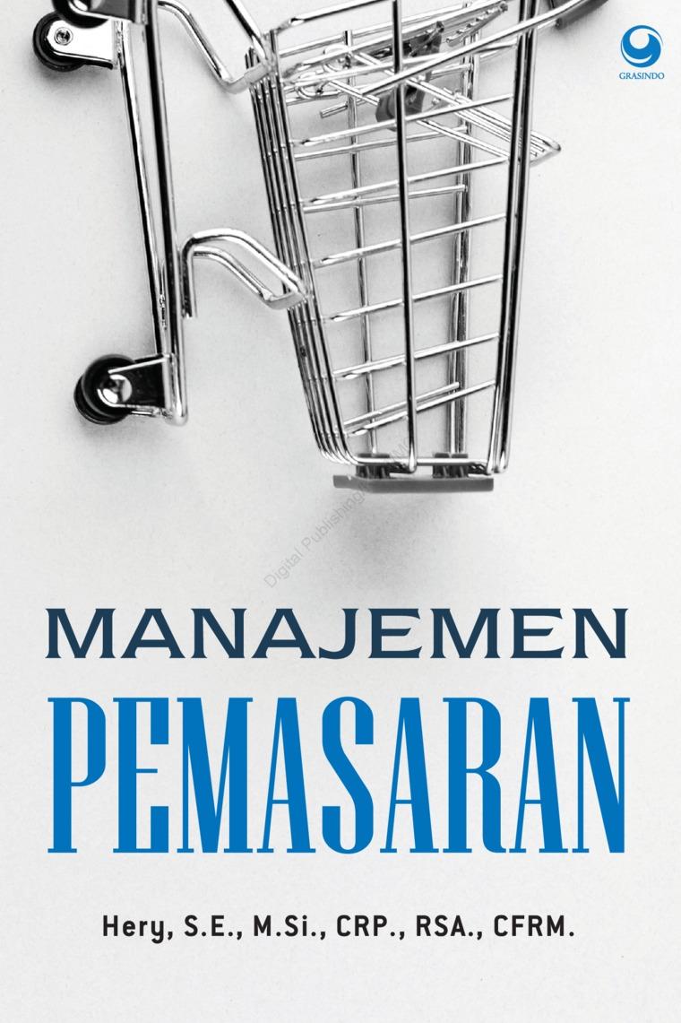Manajemen Pemasaran by Hery, S.E., M.Si., CRP., RSA., CFRM. Digital Book