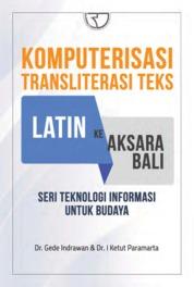 Cover Komputerisasi Transliterasi Teks Latin ke Aksara Bali: Seri Teknologi Informasi untuk Budaya oleh Dr. Gede Indrawan
