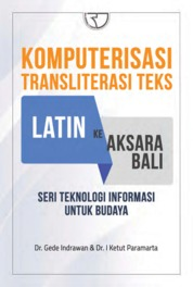 Komputerisasi Transliterasi Teks Latin ke Aksara Bali: Seri Teknologi Informasi untuk Budaya by Dr. Gede Indrawan Cover