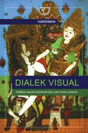 Cover Dialek Visual: Perbincangan Seni Rupa Bali dan yang Lainnya oleh Hardiman