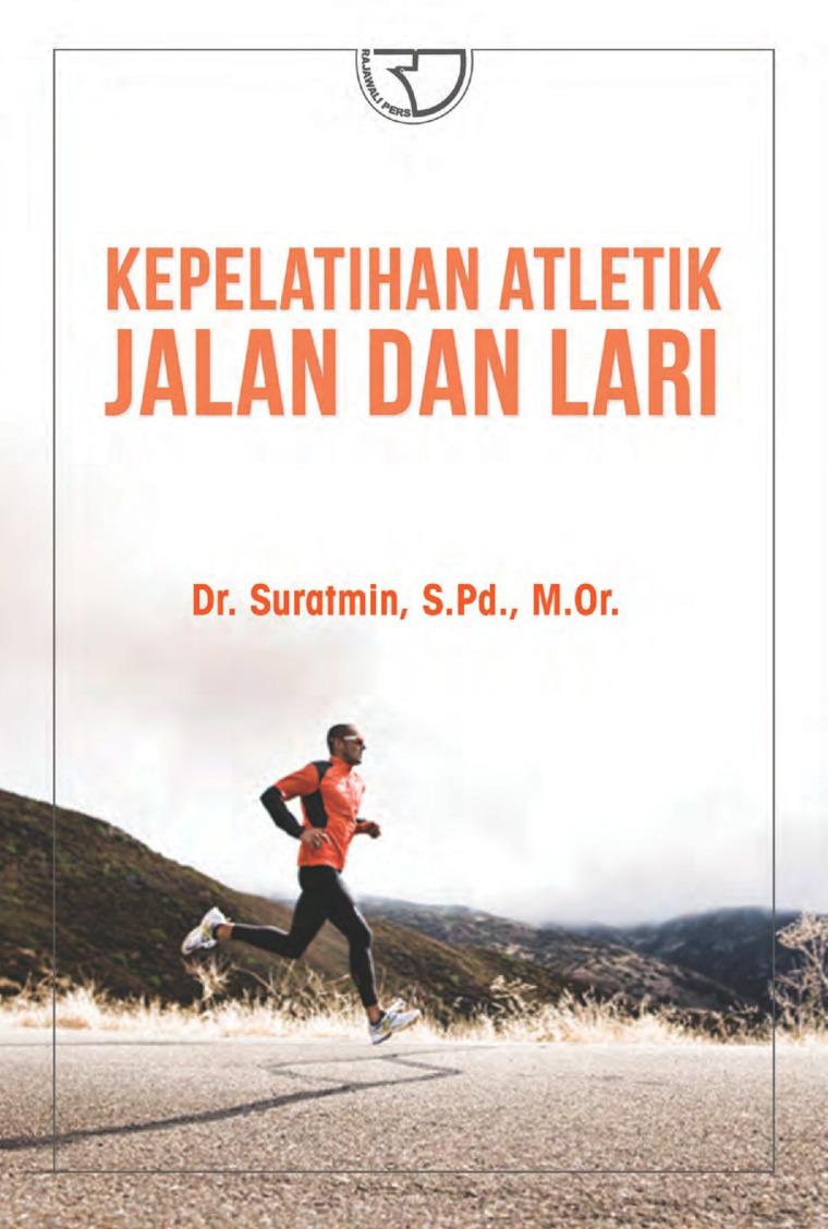 Kepelatihan Atletik Jalan dan Lari by Dr. Suratmin, S.Pd., M.Or. Digital Book