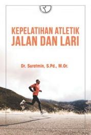 Cover Kepelatihan Atletik Jalan dan Lari oleh Dr. Suratmin, S.Pd., M.Or.