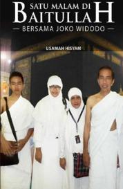 Cover Satu Malam di Baitullah Bersama Joko Widodo oleh Usamah Hisyam