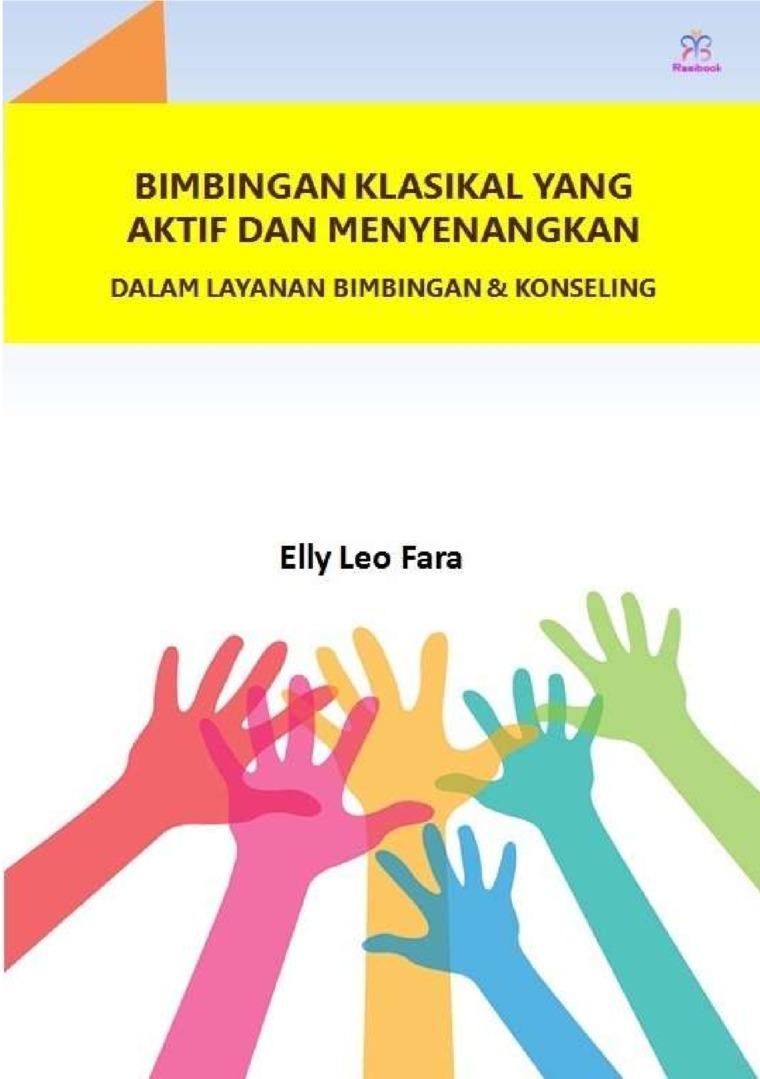 Buku Digital Bimbingan Klasikal yang Aktif dan Menyenangkan oleh Elly Leo Fara