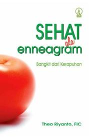 Sehat Ala Enneagram: Bangkit dari Kerapuhan by Theo Riyanto, FIC Cover