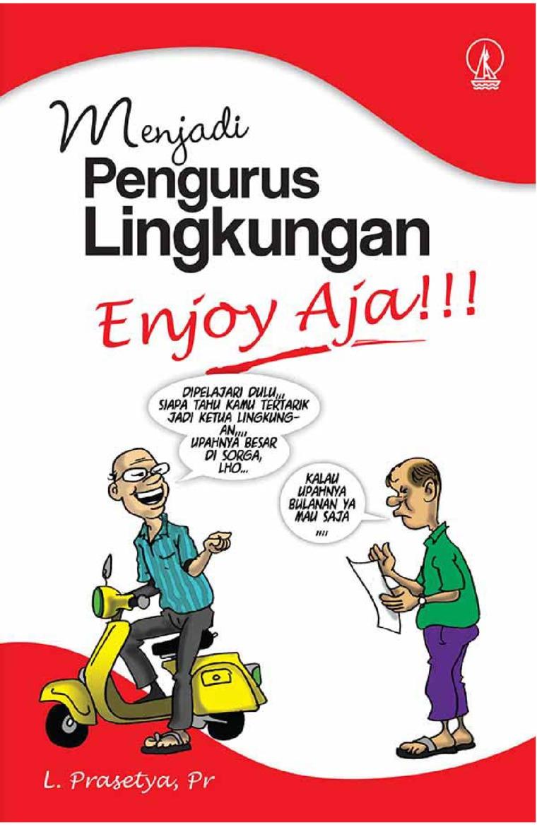 Menjadi Pengurus Lingkungan, Enjoy Aja!!! by L. Prasetya, Pr. Digital Book