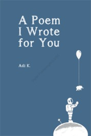A Poem I Wrote for You (A Poem with Your Name #2) by Adi K. Cover