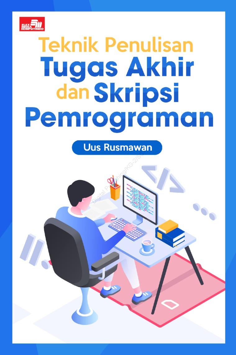 Teknik Penulisan Tugas Akhir dan Skripsi Pemrograman by Uus Rusmawan Digital Book