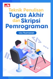 Cover Teknik Penulisan Tugas Akhir dan Skripsi Pemrograman oleh Uus Rusmawan