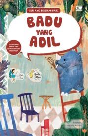 Ayo Bersikap Baik: Badu yang Adil by Watiek Ideo Cover