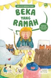 Ayo Bersikap Baik: Beka yang Ramah by Watiek Ideo Cover