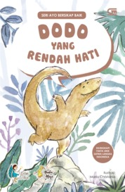 Ayo Bersikap Baik: Dodo yang Rendah Hati by Watiek Ideo Cover
