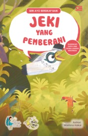 Ayo Bersikap Baik: Jeki yang Pemberani by Watiek Ideo Cover
