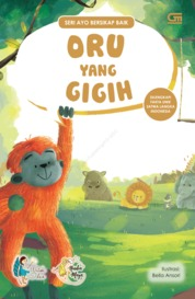 Ayo Bersikap Baik: Oru yang Gigih by Watiek Ideo Cover