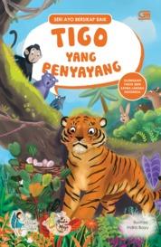 Ayo Bersikap Baik: Tigo yang Penyayang by Watiek Ideo Cover