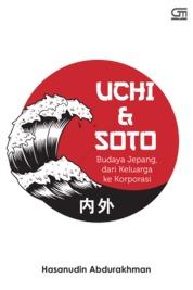 Cover Uchi & Soto: Budaya Jepang dari Keluarga ke Korporasi oleh Hasanudin Abdurakhman