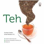 Cover Teh: Sejarah dan Tradisi Minum Teh, Cara Benar Menyeduh dan Menikmati Teh, Khasiat Teh oleh Murdijati Gardjito; Dimas Rahadian A.M.