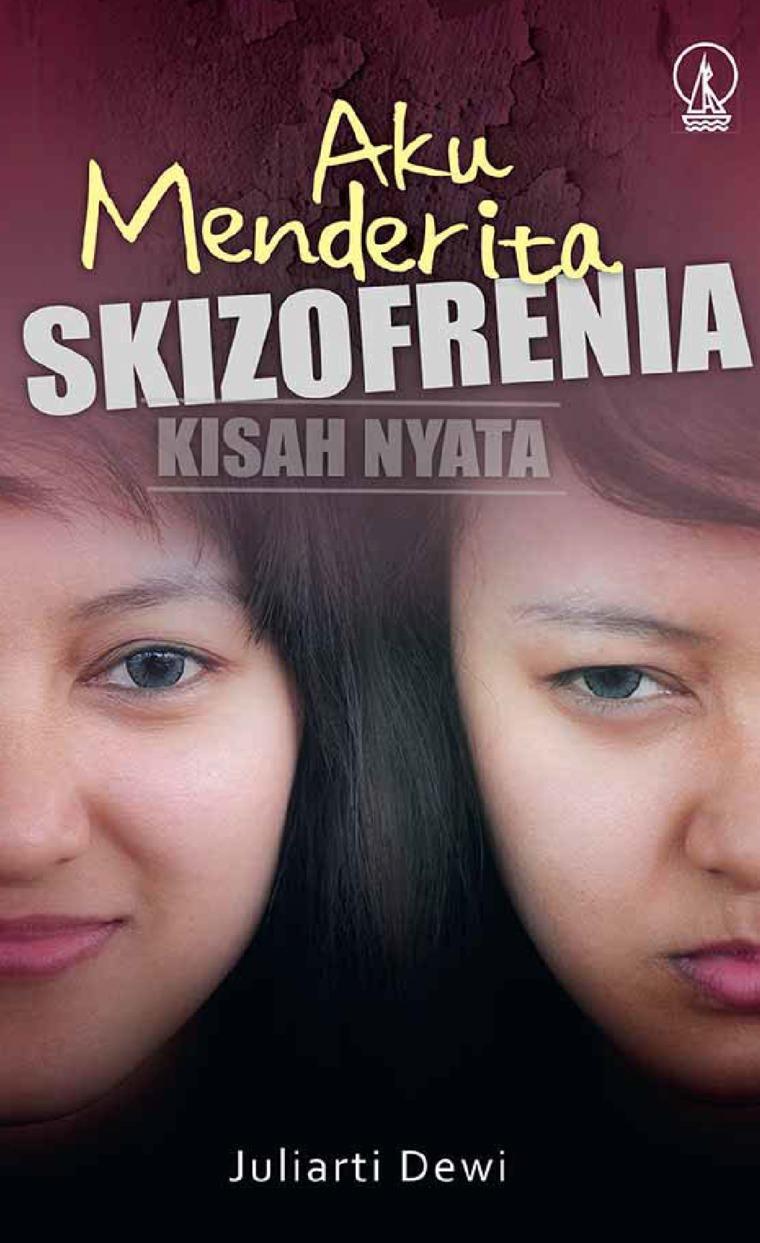 Buku Digital Aku Menderita Skizofrenia oleh Juliarti Dewi