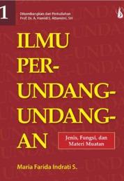 Cover Ilmu Perundang-Undangan 1: Jenis, Fungsi, dan Materi Muatan oleh Maria Farida Indrati S.