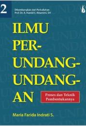 Cover Ilmu Perundang-Undangan 2: Proses dan Teknik Pembentukannya oleh Maria Farida Indrati S.