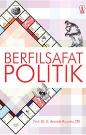 Cover Berfilsafat Politik oleh Prof. Dr. E. Armada Riyanto, CM