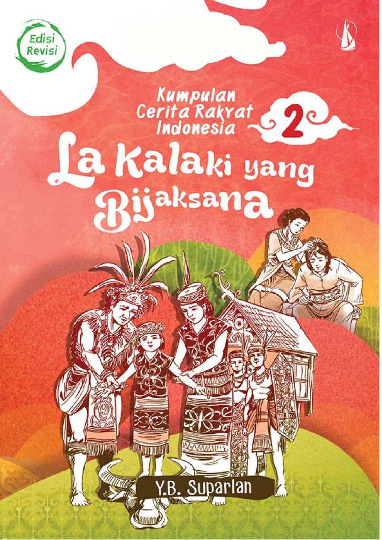Buku Digital La Kalaki yang Bijaksana (Edisi Revisi): Kumpulan Cerita Rakyat Indonesia 2 oleh YB. Suparlan