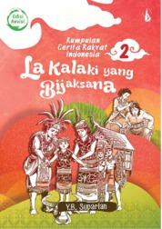 La Kalaki yang Bijaksana (Edisi Revisi): Kumpulan Cerita Rakyat Indonesia 2 by YB. Suparlan Cover