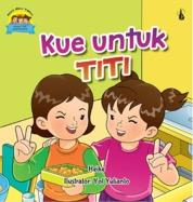 Cover Kue untuk Titi: Seri Kini Aku Tahu oleh Heike