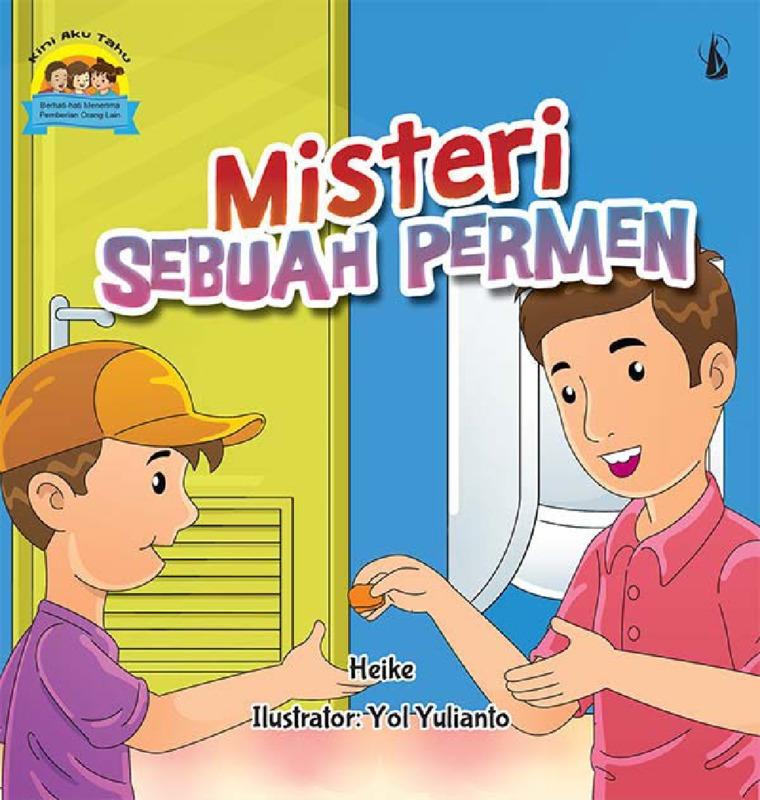 Misteri Sebuah Permen: Seri Kini Aku Tahu by Heike Digital Book