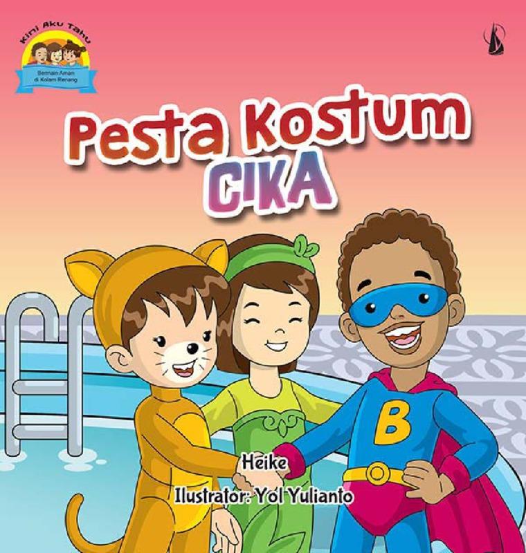 Pesta Kostum Cika: Seri Kini Aku Tahu by Heike Digital Book
