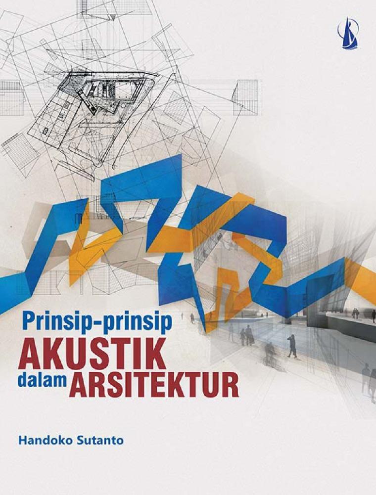 Prinsip-Prinsip Akustik dalam Arsitektur by Handoko Sutanto Digital Book