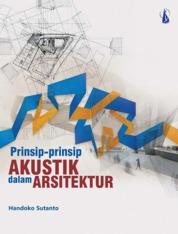 Prinsip-Prinsip Akustik dalam Arsitektur by Handoko Sutanto Cover