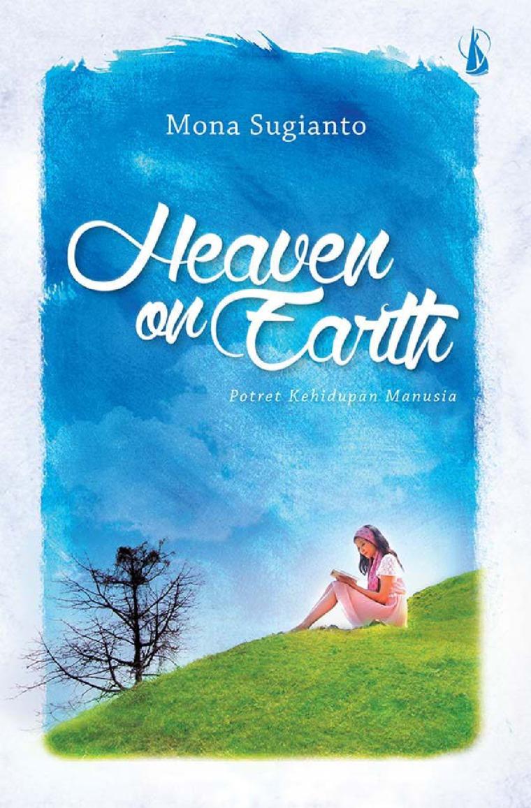 Buku Digital Heaven on Earth: Potret Kehidupan Manusia oleh Mona Sugianto