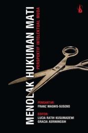 Cover Menolak Hukuman Mati: Perspektif Intelektual Muda oleh Lucia Ratih Kusumadewi dan Gracia Asriningsih
