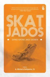 SKAT-JADOS: Sang Katak Jadi Dosen by A. Mintara Sufiyanta, S.J. Cover
