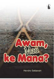 Awam, Mau ke Mana? by Hendro Setiawan Cover