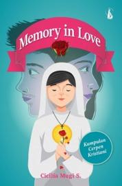 Memory In Love: Kumpulan Cerpen Kristiani by Cicilia Mugi S. Cover