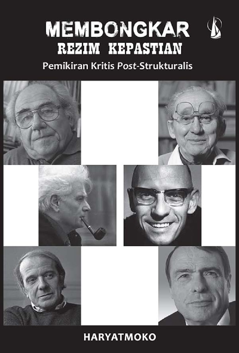 Buku Digital Membongkar Rezim Kepastian: Pemikiran Kritis Post-Strukturalis oleh Haryatmoko