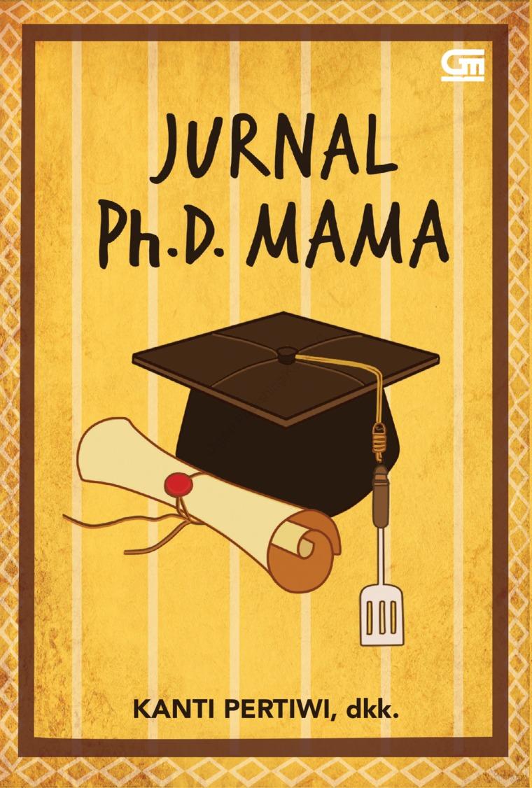 Buku Digital Jurnal Ph.D. Mama oleh Kanti Pertiwi, dkk