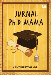 Cover Jurnal Ph.D. Mama oleh Kanti Pertiwi, dkk