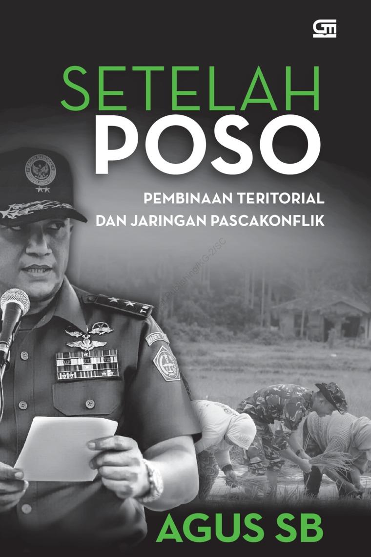 Buku Digital Setelah Poso: Pembinaan Teritorial dan Jaringan Pascakonflik oleh Agus Surya Bakti