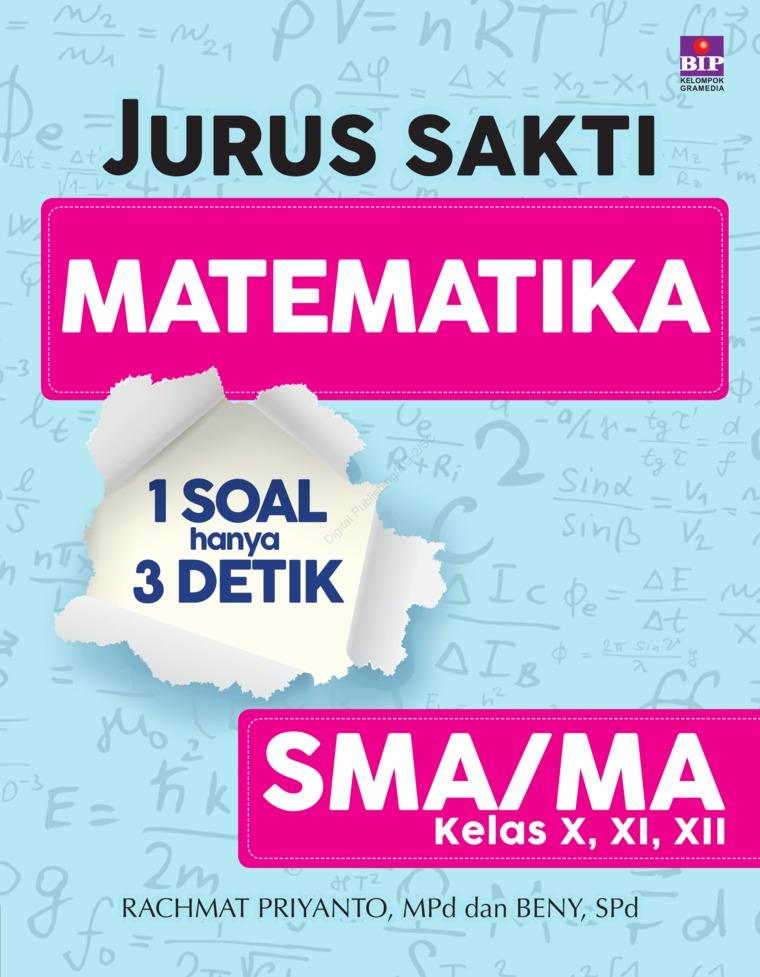 Jurus Sakti Matematika : 1 Soal Hanya 3 Detik by Rachmat Priyanto Dan Beny Ganteng Digital Book
