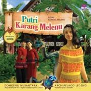 Cover Seri Dongeng 3D Nusantara : Putri Karang Melenu oleh Lilis Hu