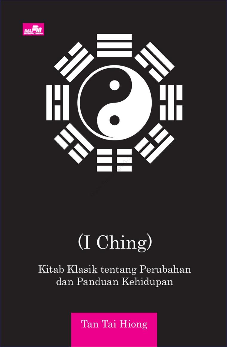 Buku Digital Yi Jing (I Ching) - Kitab Klasik tentang Perubahan dan Panduan Kehidupan oleh Tan Tai Hiong
