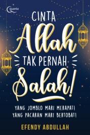 Cinta Allah Tak Pernah Salah! by Effendy Abdullah Cover